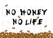 NO HONEY NO LIFE